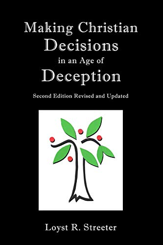 Making Christian Decisions : In an Age of Deception by [Loyst Streeter]
