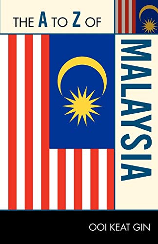 A to Z of Malaysia (The a to Z Guide Series, Band 212)