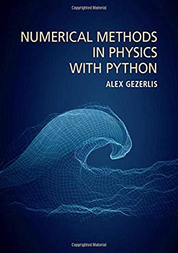 Compare Textbook Prices for Numerical Methods in Physics with Python 1 Edition ISBN 9781108488846 by Gezerlis, Alex
