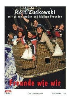 FREUNDE WIE WIR - arrangiert für Liederbuch [Noten/Sheetmusic] Komponist : ZUCKOWSKI ROLF