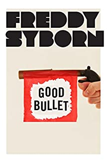 A Good Bullet - Comedy, Violence And All The Terrible Things That Make Us Laugh