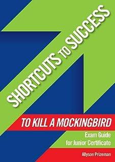 Shortcuts to Success: To Kill a Mockingbird: Exam Guide for Junior Certificate