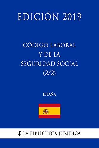 Código Laboral y de la Seguridad Social (2/2) (España) (Edición 2019)