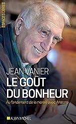 Le Goût du bonheur - Au fondement de la morale avec Aristote de Jean Vanier