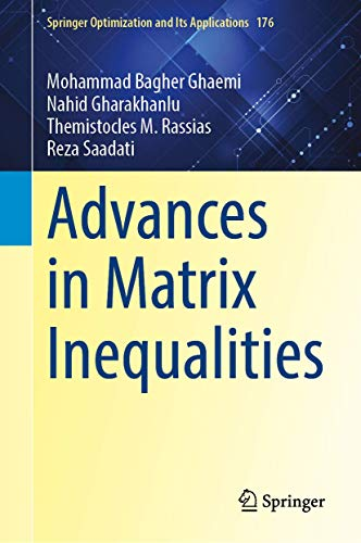 Advances in Matrix Inequalities (Springer Optimization and Its Applications, 176)