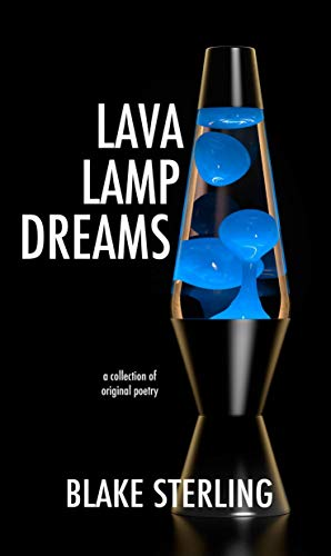 Lava Lamp Dreams: a collection of original poetry (English Edition)
