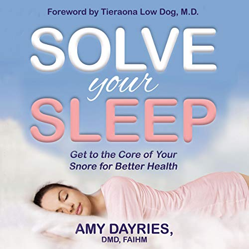 Solve Your Sleep Audiobook By Amy Dayries DMD AIHM cover art