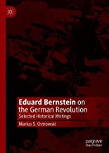 Eduard Bernstein on the German Revolution: Selected Historical Writings