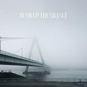Hush Up The Silence