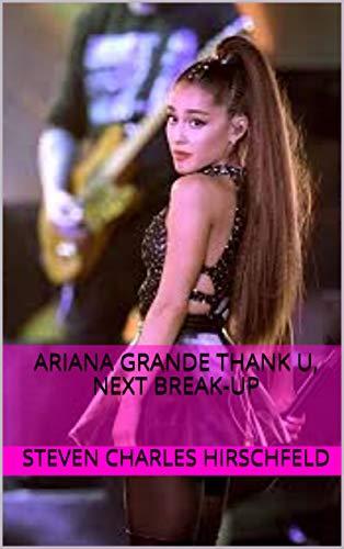 Ariana Grande Thank U, Next Break-up (English Edition)