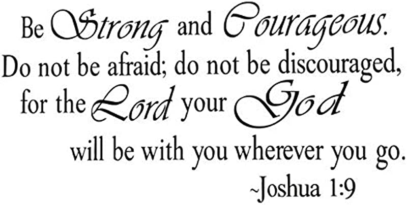 Be Strong And Courageous Do Not Be Afraid For The Lord Your God Will Be With You Wherever You Go Wall Sticker Motivational Wall Decals Family Inspirational Wall Stickers Quotes