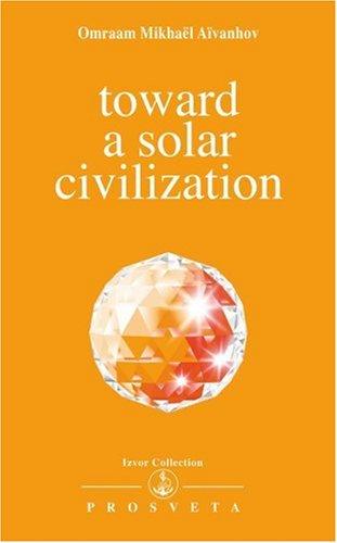 Toward a Solar Civilisation (Izvor Collection)