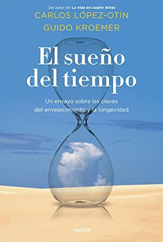 El sueño del tiempo: Un ensayo sobre las claves del envejecimiento y la longevidad (Contextos) PDF EPUB Gratis descargar completo
