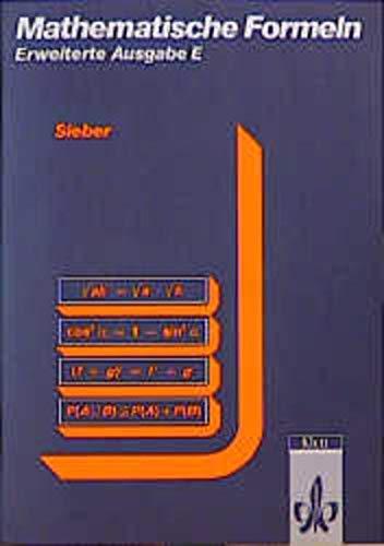 Mathematische Formeln und Begriffe, Formelsammlung Erweiterte Ausgabe E für die Sekundarstufe I und II der Gymnasien: Mathematische Begriffe und ... Für Sekundarstufe I und II der Gymnasien