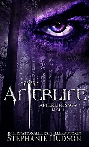 Afterlife: Ein paranormaler Liebesroman: Afterlife Saga Buch 1