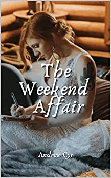 The Weekend Affair by [Andrew Cyr]