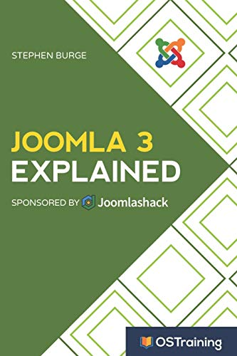 Joomla 3 Explained: Your Step-by-Step Guide to Joomla 3