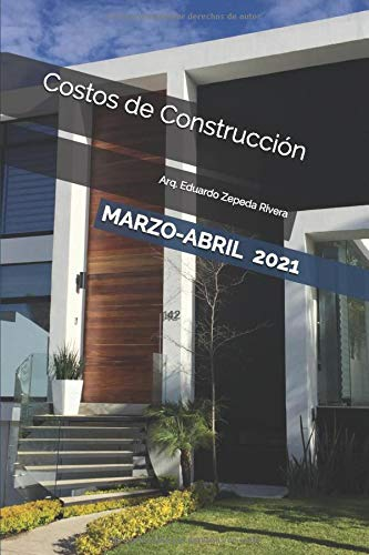 Costos de Construcción: Fichas de Precios Unitarios Vivienda Residencial (Marzo-Abril 2021) (Spanish Edition)