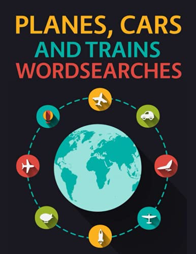 Planes, Cars and Trains Wordsearches: Air, Road and Rail Word Search Puzzles!