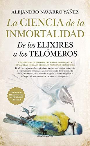 La ciencia de la inmortalidad (Spanish Edition)