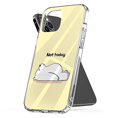 Phone Case Not Today Ice Bear - We Bare Bears Compatible with iPhone 6 6s 7 8 X XS XR 11 Pro Max SE 2020 Samsung Galaxy Charm Bumper