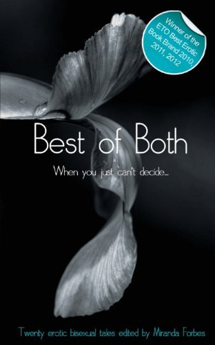 Best Of Both: When You Just Can't Decide (Xcite Best-Selling Lesbian Collections) (Volume 1) [Paperback] [2011] (Author) Miranda Forbes