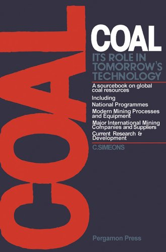 Coal: Its Role in Tomorrow's Technology: A Sourcebook on Global Coal Resources (English Edition)