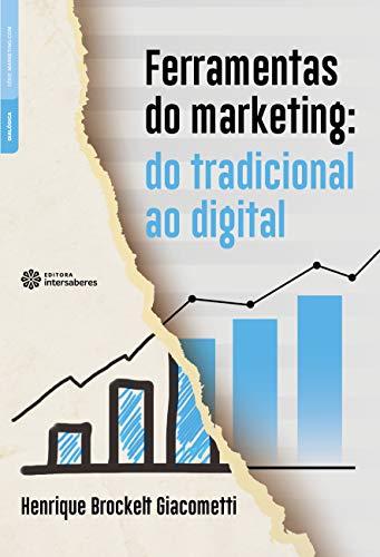 Ferramentas do marketing: do tradicional ao digital