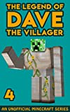 Dave the Villager 4: An Unofficial Minecraft Book (The Legend of Dave the Villager) (English Edition)