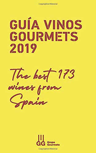 GUÍA VINOS GOURMETS 2019. THE BEST 173 WINES FROM SPAIN