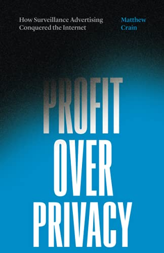Compare Textbook Prices for Profit over Privacy: How Surveillance Advertising Conquered the Internet  ISBN 9781517905057 by Crain, Matthew