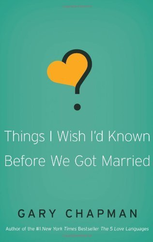 Things I Wish I'd Known Before We Got Married by Chapman, Gary D (2010) Paperback