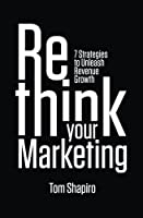 Rethink Your Marketing: 7 Strategies to Unleash Revenue Growth