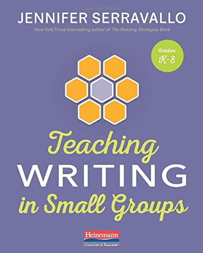 Compare Textbook Prices for Teaching Writing in Small Groups  ISBN 9780325132341 by Serravallo, Jennifer