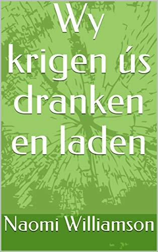Wy krigen ús dranken en laden (Frisian Edition)