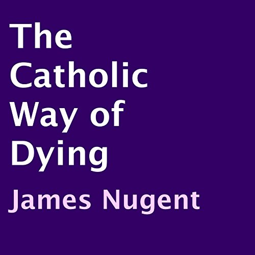 The Catholic Way of Dying cover art