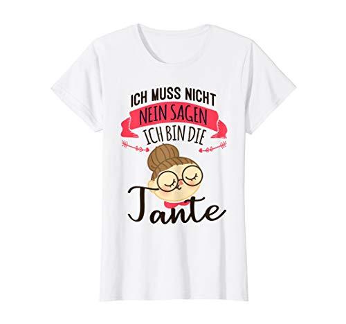 Damen Ich muss nicht nein Sagen Ich bin die Tante Geschenk Lustig T-Shirt