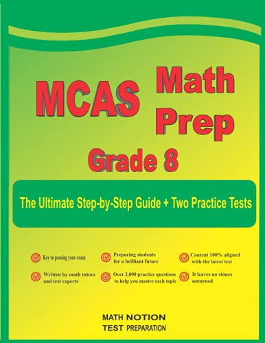 MCAS Math Prep Grade 8: The Ultimate Step by Step Guide Plus Two Full-Length MCAS Practice Tests