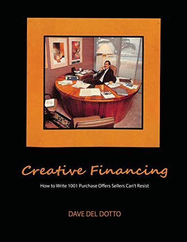 Real Estate Investing Books! - Creative financing: How to write 1001 purchase offers sellers can't resist