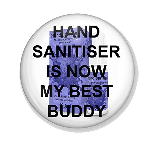 Gifts & Gadgets Co. Abzeichen Hand Desinfektionsmittel Is Now My Best Buddy 25 mm Schmetterling Clutch Pin Back Round Revers Q:QBadge