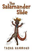 The Salamander Slide