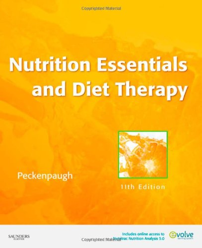 Compare Textbook Prices for Nutrition Essentials and Diet Therapy Nutrition Essentials and Diet Therapy Peckenpau 11 Edition ISBN 9781437703184 by Peckenpaugh MSEd  RD  CDN  CDE, Nancy J.
