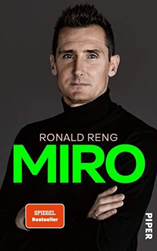 Miro: Die offizielle Biografie von Miroslav Klose | Nominiert für das Fußballbuch des Jahres 2020