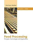 Food Processing: Principles, Technologies and Applications