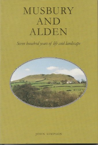 Musbury and Alden: Seven Hundred Years of Life and Landscape