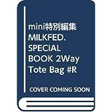mini特別編集 MILKFED. SPECIAL BOOK 2Way Tote Bag #RED (ブランドブック)