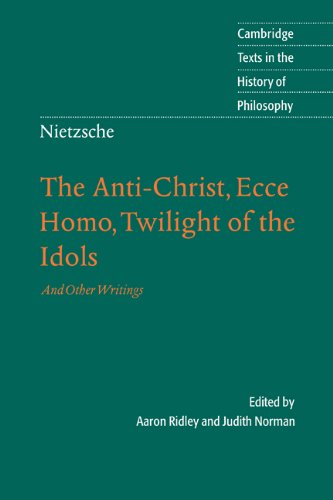 Nietzsche: The Anti-Christ, Ecce Homo, Twilight of the Idols: And Other Writings (Cambridge Texts in the History of Philosophy) (English Edition)