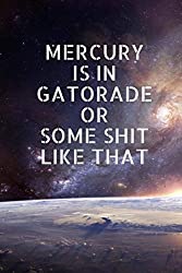 mercury is in gatorade journal-new age gifts