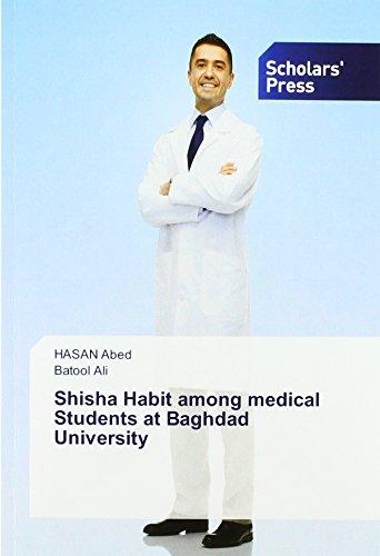 Abed, H: Shisha Habit among medical Students at Baghdad Univ