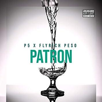 Patron (feat. Flyrich Pe$o)